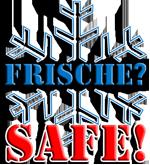 Frische?-Safe!
